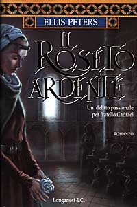 Il roseto ardente, di Ellis Peters