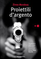 More about Proiettili d'argento