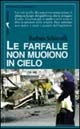 More about Le farfalle non muoiono in cielo