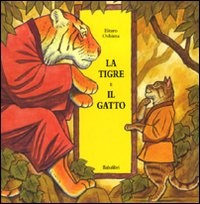 More about La tigre e il gatto