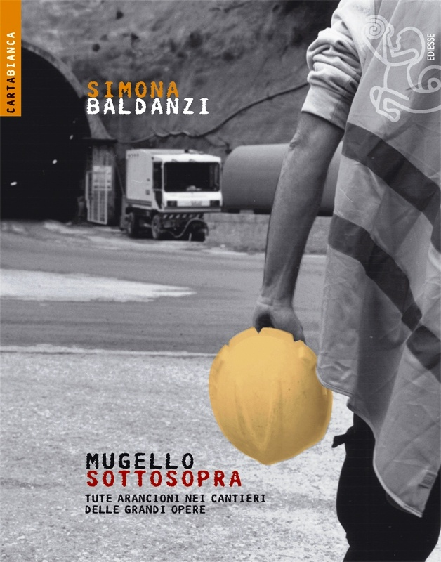 Image of Mugello sottosopra. Tute arancioni nei cantieri delle grandi opere
