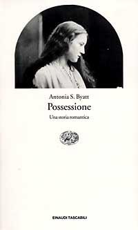 Possessione – Una storia romantica, di Antonia S. Byatt