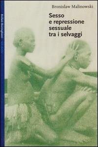 More about Sesso e repressione sessuale tra i selvaggi