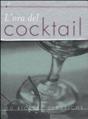More about L' ora del cocktail. Cinquanta ricette classiche