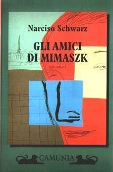 Gli amici di mimaszk narciso schwarz recensioni su anobii - Libro amici di letto ...