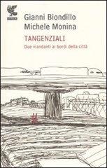 More about Tangenziali. Due viandanti ai bordi della città