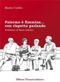 Palermo è fimmina…con rispetto parlando