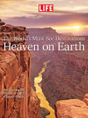 Image of LIFE Heaven On Earth, The World's Must-See Destinations