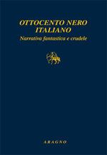 More about Ottocento nero italiano. Narrativa fantastica e crudele
