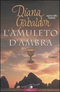 "Diana Gabaldon: ""L'amuleto d'ambra"""