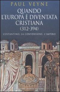 Immagine di Quando l'Europa è diventata cristiana (312-394)