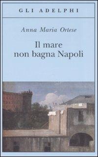 Più riguardo a Il mare non bagna Napoli