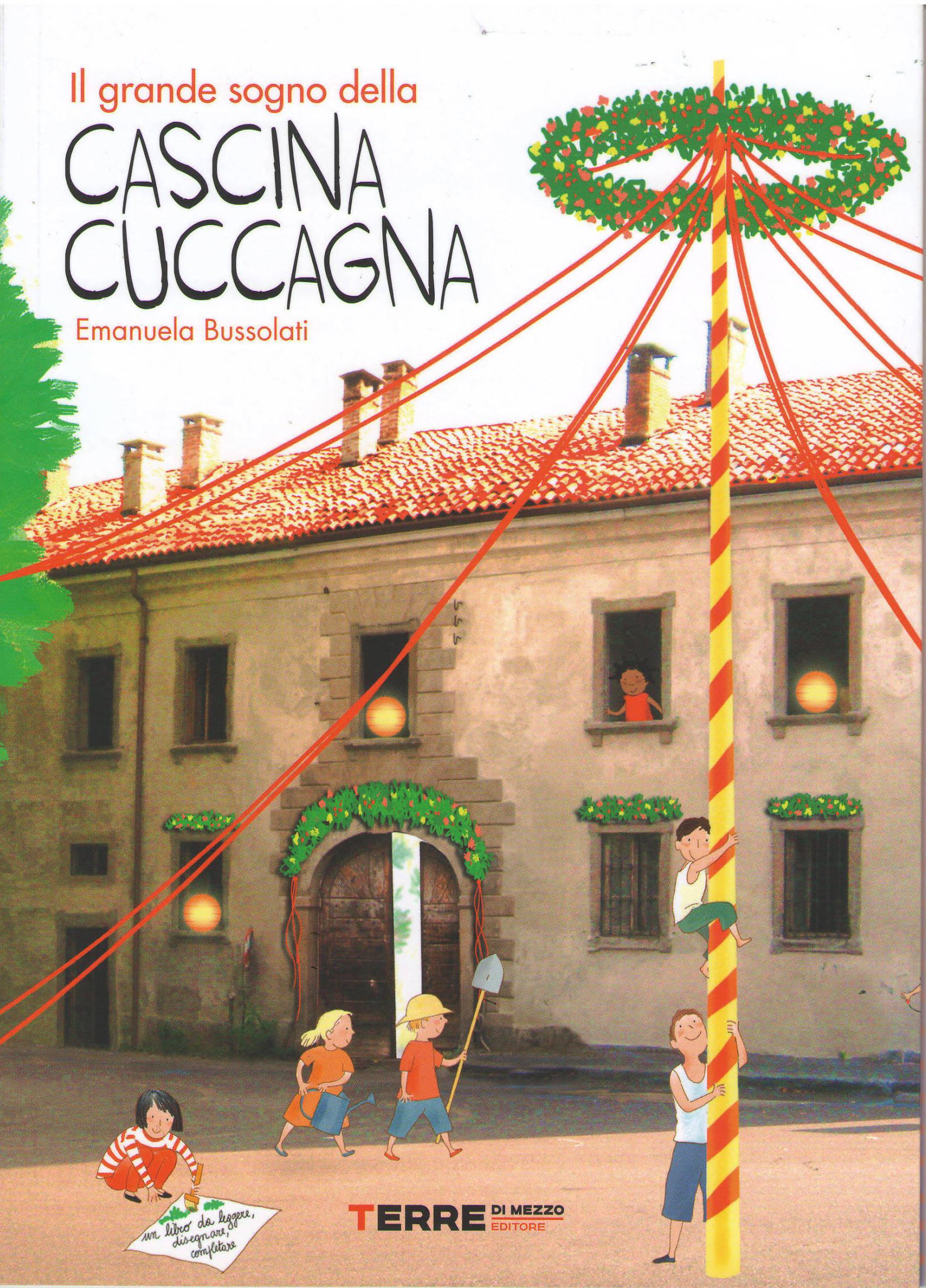 More about Il grande sogno della Cascina Cuccagna