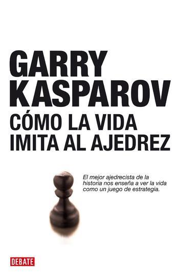 Image of Como La Vida Imita Al Ajedrez/ How Life Imitates Chess