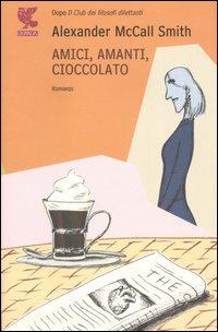 Più riguardo a Amici, amanti, cioccolato