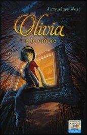 Più riguardo a Olivia e le ombre