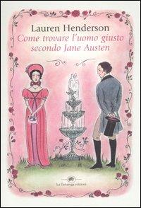 Più riguardo a Come trovare l'uomo giusto secondo Jane Austen