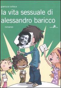 More about La vita sessuale di Alessandro Baricco