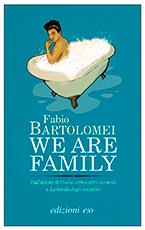 Più riguardo a We Are Family