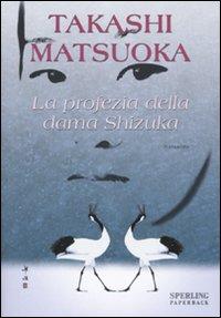 More about La profezia della dama Shizuka