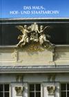Image of Das Haus-, Hof- und Staatsarchiv