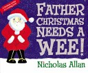 More about Father Christmas Needs a Wee
