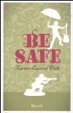 More about Be safe
