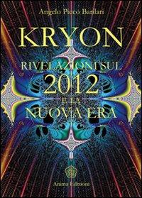 More about Kryon. Rivelazioni sul 2012 e la nuova era