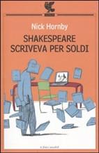 Più riguardo a Shakespeare scriveva per soldi. Diario di un lettore