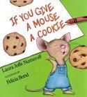 More about If You Give a Mouse a Cookie