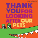 More about Thank You for Looking After Our Pets