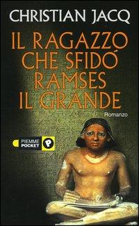 More about Il ragazzo che sfidò Ramses il Grande