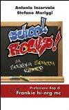 More about School rocks! La scuola spacca