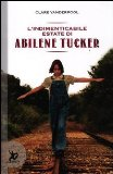 More about L'indimenticabile estate di Abilene Tucker