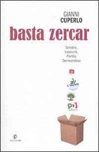More about Basta zercar. Sinistra, traslochi, Partito Democratico