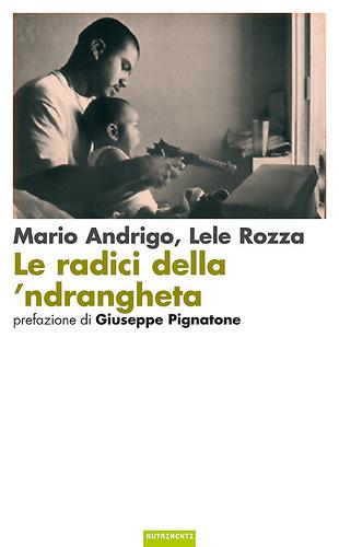 More about Le radici della 'ndrangheta