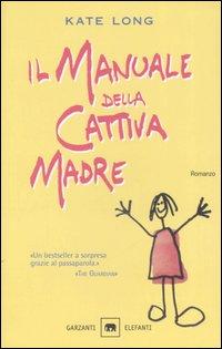 More about Il manuale della cattiva madre