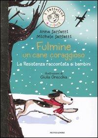 More about Fulmine, un cane coraggioso