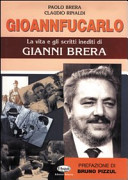 Image of Gioannfucarlo. La vita e gli scritti inediti di Gianni Brera
