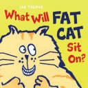 More about What Will Fat Cat Sit On?