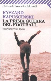 More about La prima guerra del football e altre guerre di poveri