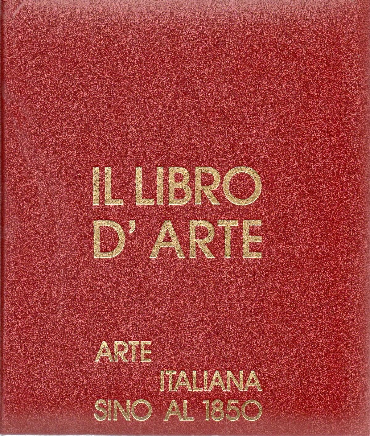 Image of il libro d'arte - arte italiana sino al 1850
