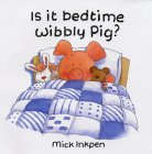 More about Is It Bedtime Wibbly Pig?