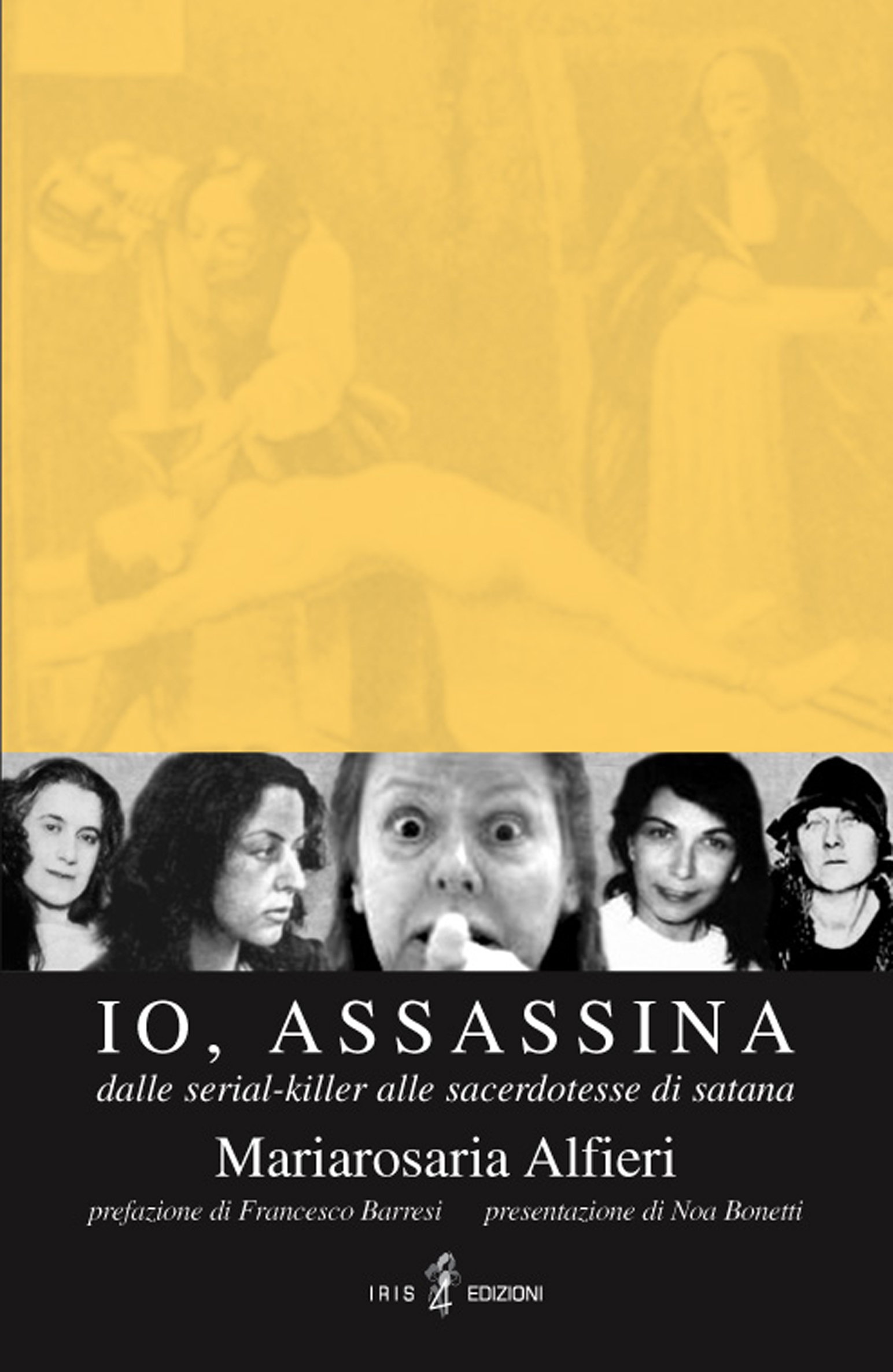 Image of Io, assassina. Dalle serial killer alle sacerdotesse di Satana