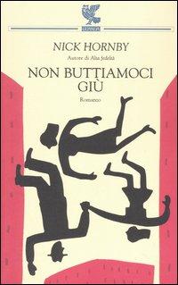Image of Non buttiamoci giù