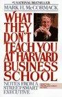 More about What They Don't Teach You At Harvard Business School
