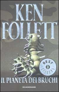 Il pianeta dei bruchi ken follett 61 recensioni su anobii - Un letto di leoni ken follett ...