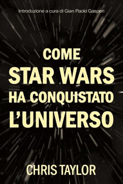 Più riguardo a Come Star Wars ha conquistato l'universo